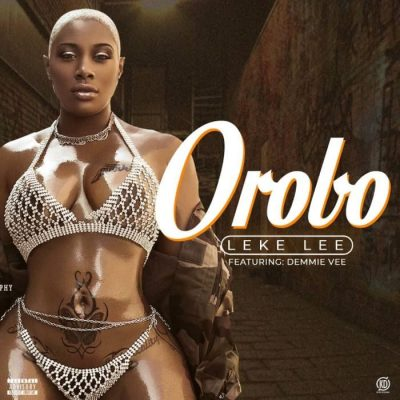 Leke Lee Ft. Demmie Vee - Orobo Mp3 Audio Download
