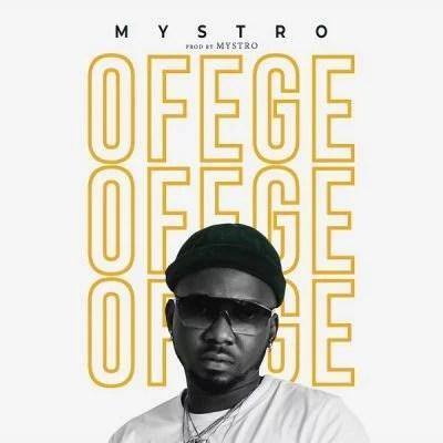 Mystro - Ofege (Prod. by Mystro) Mp3 Audio Download