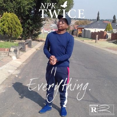 Npk Twice - Everything (Audio + Video) Mp3 Mp4 Download