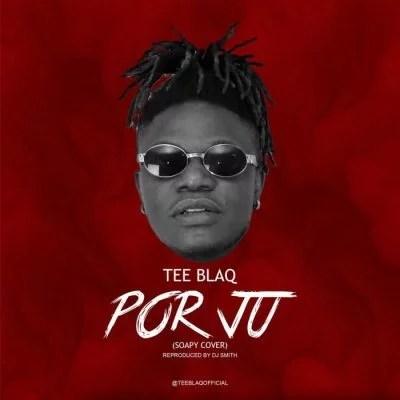 Tee Blaq - Opor Ju (Soapy Cover) Mp3 Audio Download