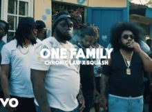 Chronic Law Ft. Squash - One Family (Audio + Video) 11 Download
