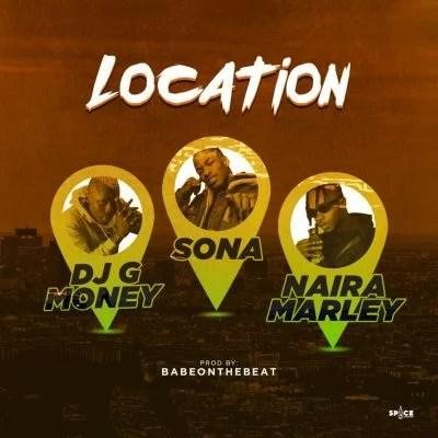 DJ G Money - Location Ft. Sona & Naira Marley Mp3 Audio Download
