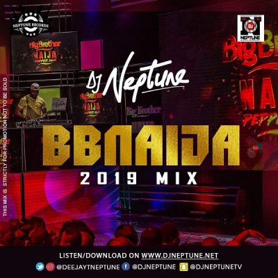 DJ Neptune - BBNaija 2019 Party Mix (Mixtape) Mp3 Audio Download