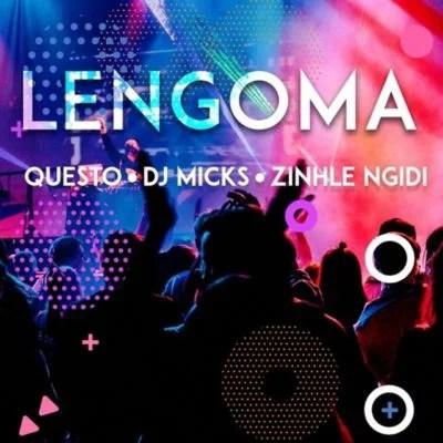 by DJ Questo Ft. DJ Micks & Zinhle Ngidi - Lengoma Mp3 Audio Download