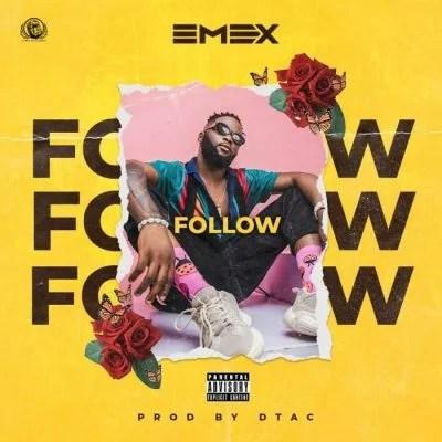 Emex - Follow Mp3 Audio Download