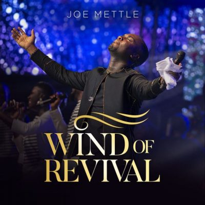 Joe Mettle - Wind of Revival (Full Album) Mp3 Zip Fast Free Audio Full Complete Download