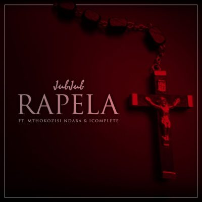 Jub Jub - Rapela Ft. Mthokozsi Ndaba Mp3 Audio Download
