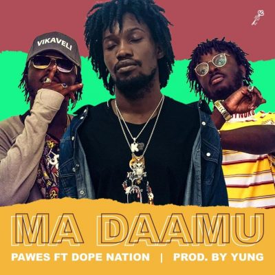 Pawes - Ma Daamu Ft. DopeNation (Prod. by Yung) Mp3 Audio Download