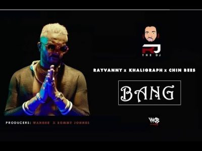 by Rj The DJ Ft. Rayvanny, Chin Bees & Khaligraph Jones - Bang Mp3 Audio Download