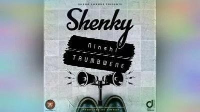 Shenky Shugah - Ninshi Taumbwene Mp3 Audio Download