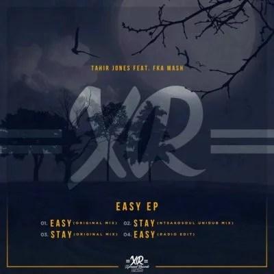 Tahir Jones & Fka Mash - Easy Mp3 Audio Download
