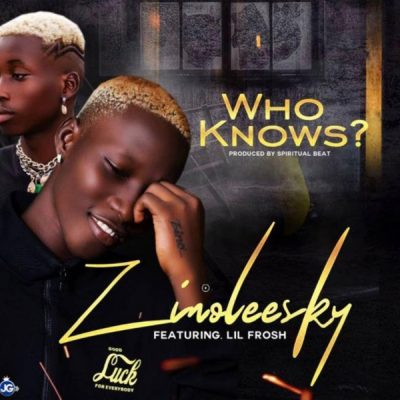 Zinoleesky Ft. Lil Frosh - Who Knows Mp3 Audio Download