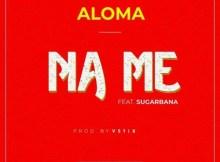 Aloma - Na Me Ft. Sugarbana 3 Download