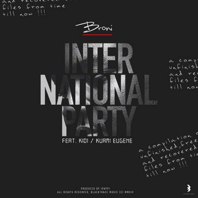 Broni Ft. KiDi & Kuami Eugene - International Party Mp3 Audio Download