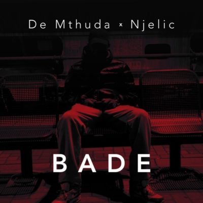 De Mthuda Ft. Ngelic - Bade Mp3 Audio Download