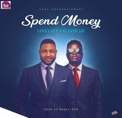 Lekky Gee Ft. Klever Jay - Spend Money Mp3 Audio Download