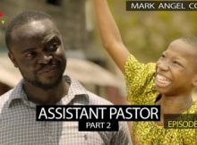 VIDEO: Mark Angel Comedy - ASSISTANT PASTOR Part 2 (Episode 226) 2 Download