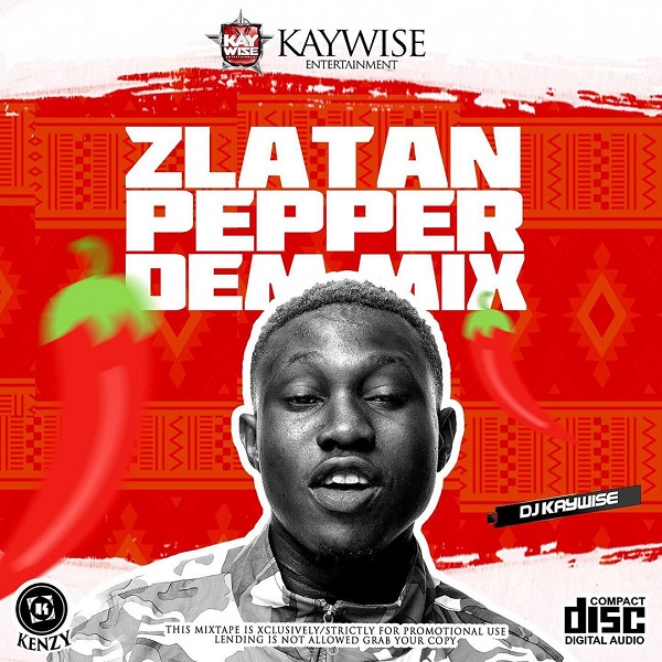 DJ Kaywise - Zlatan Pepper Dem Mix (Mixtape) Mp3 Zip Audio Free Full Download