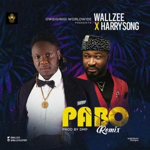 Wallzee Ft. Harrysong - Pabo (Remix) Mp3 Audio Download
