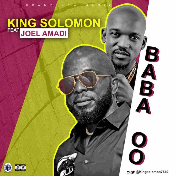 King Solomon Ft. JoEl Amadi - Baba Oo Mp3 Audio Download