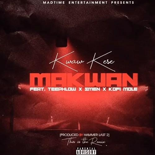 Kwaw Kese Ft. Teephlow, Kofi Mole & Smen - Ma Kwan (Remix) Mp3 Audio Download