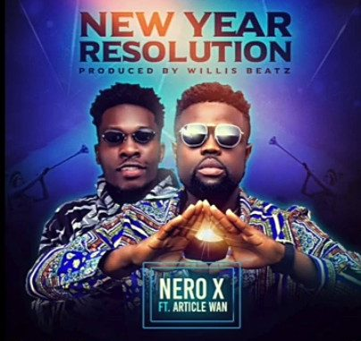 Nero X Ft. Article Wan - New Year Resolution