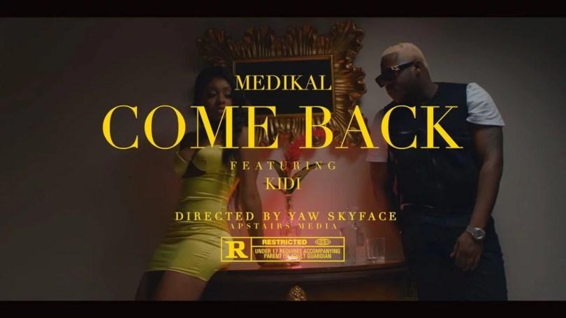 VIDEO: Medikal Ft. KiDi - Come Back Mp4 Download