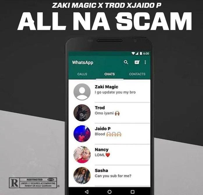 Zaki Magic - All Na Scam Ft. Trod & Jaido P Mp3 Audio Download