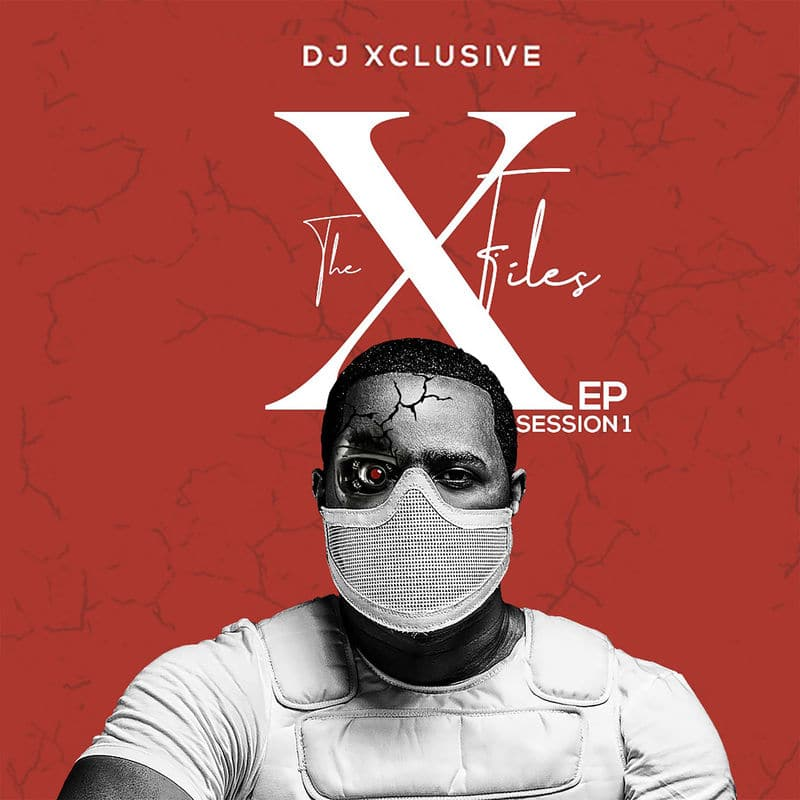 Album: DJ Xclusive - The XFiles EP (Session 1) Mp3 Zip Fast Download Free Audio Complete