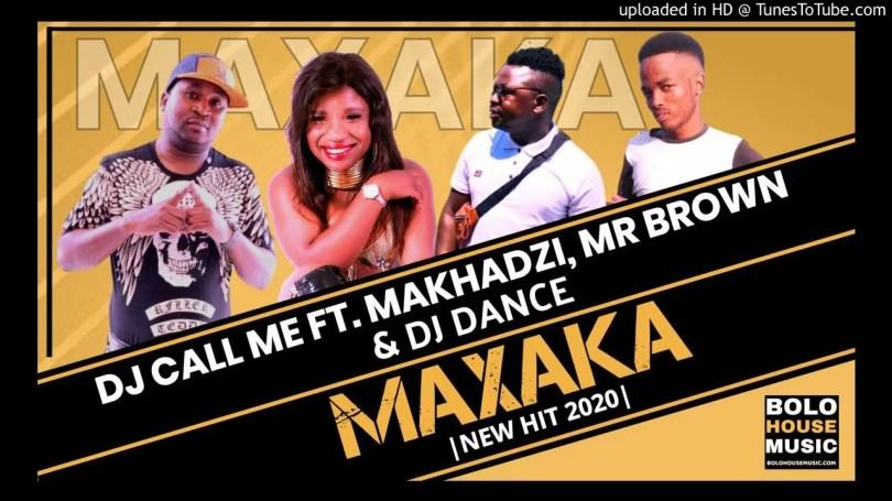 Dj Call Me - Maxaka Ft. Makhadzi, Mr Brown, Dj Dance Mp3 Audio Download