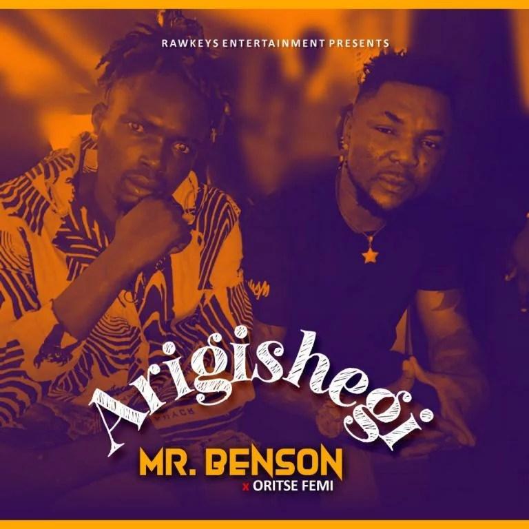 Mr Benson x Oritse Femi - Arigishegi Mp3 Audio Download