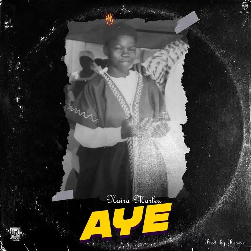 Naira Marley - Aye Mp3 Audio Download