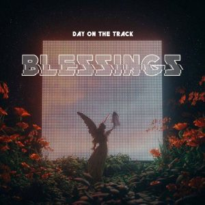 DayOnTheTrack Blessings Mp3 Audio Download