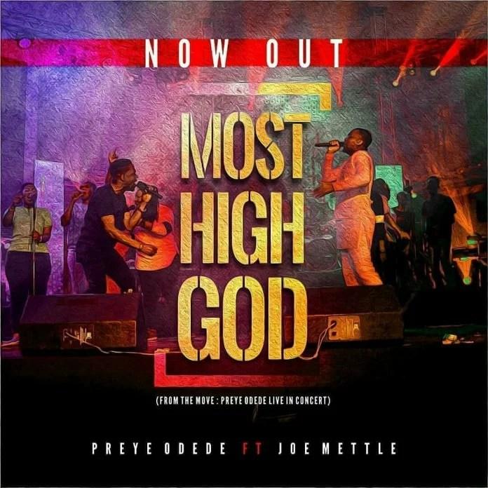 Preye Odede - Most High God Ft. Joe Mettle (Audio + Video) Mp3 Mp4 Download