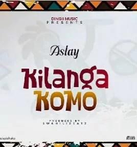 Aslay - Kilangakomo Mp3 Audio Download