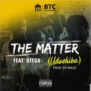 BTC - The Matter Ft. Otega Mp3 Audio Download