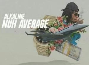 Alkaline - Nuh Average Mp3 Audio Download