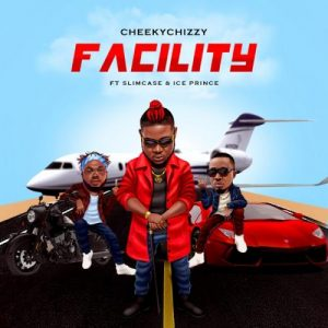 Cheekychizzy Ft. Ice Prince & Slimcase - Facility Mp3 Audio Download