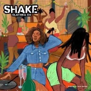 Olayinka Ehi - Shake Mp3 Audio Download