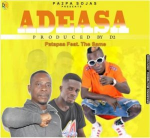 Patapaa - Adeasa ft. The Same (Prod. B2) Mp3 Audio Download