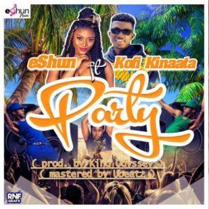 eShun Ft. Kofi Kinaata - Party Mp3 Audio Download