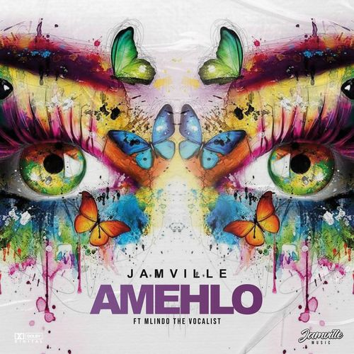 Jamville - Amehlo Ft. Mlindo The Vocalist [Audio + Video]