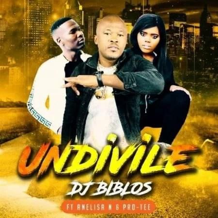 Biblos - Undivile Ft. Pro-Tee, Anelisa Ndlanga