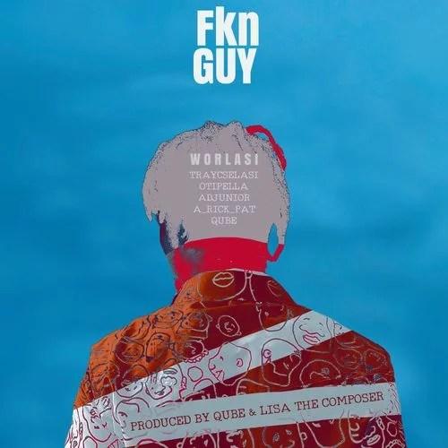 Worlasi - Fkn Guy Mp3 Audio