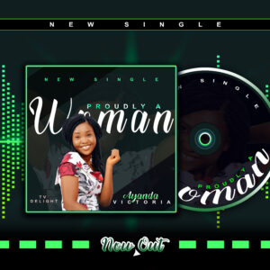 [Music Download] PROUDLY A WOMAN by Ayanda Victoria 1
