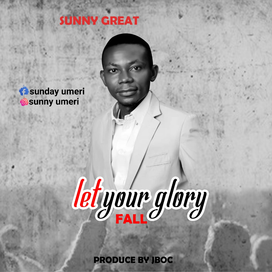 MP3 Song Download: LET YOUR GLORY FALL by Sunny Great 1