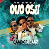 """[AUDIO] Candy Bleakz – """"Owo Osu"""" ft. Zlatan x Naira Marley MP3"""