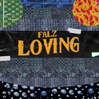 "Falz -""loving"" [MP3 + LYRICS]"