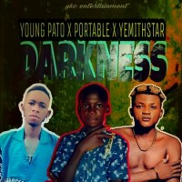 [MP3] Young Pato ft Portable X Yemithstar – Darkness (Free Download)