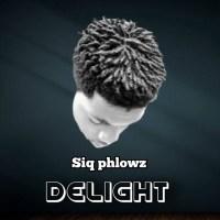 [MP3] Siq phlowz - Delight